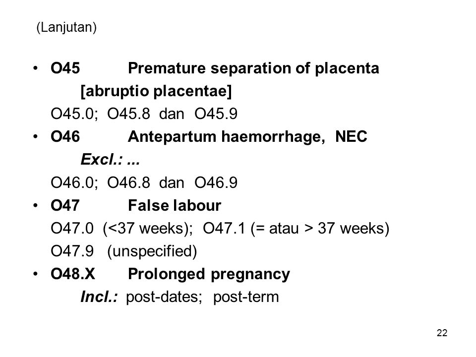 O45 Premature separation of placenta [abruptio placentae]